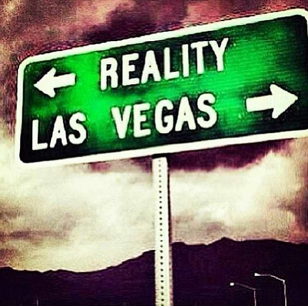 Reality or Las Vegas?