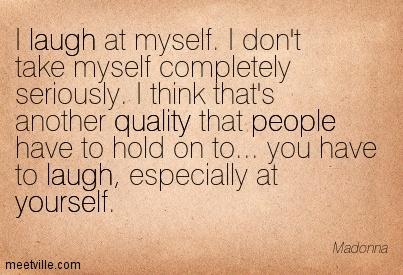 Quotation-Madonna-self-confidence-yourself-quality-laugh-people-Meetville-Quotes-1833